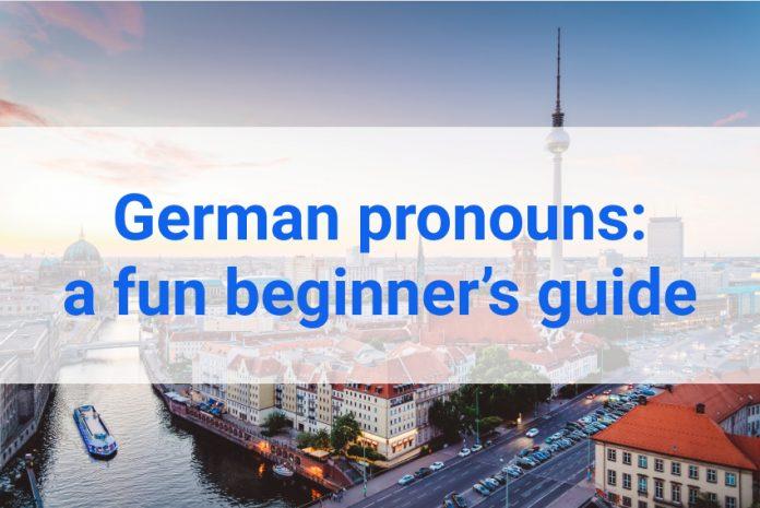 German pronouns: a fun beginner's guide