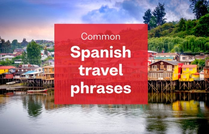 Common Spanish phrases you'll need on your travels