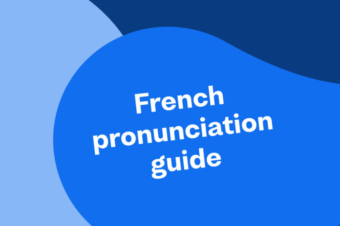 French pronunciation guide: 5 tips for beginners