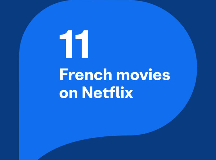 11 French Movies On Netflix You Must Watch Recommended by Busuu