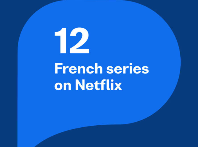 Improve your French with the 12 best French series on Netflix