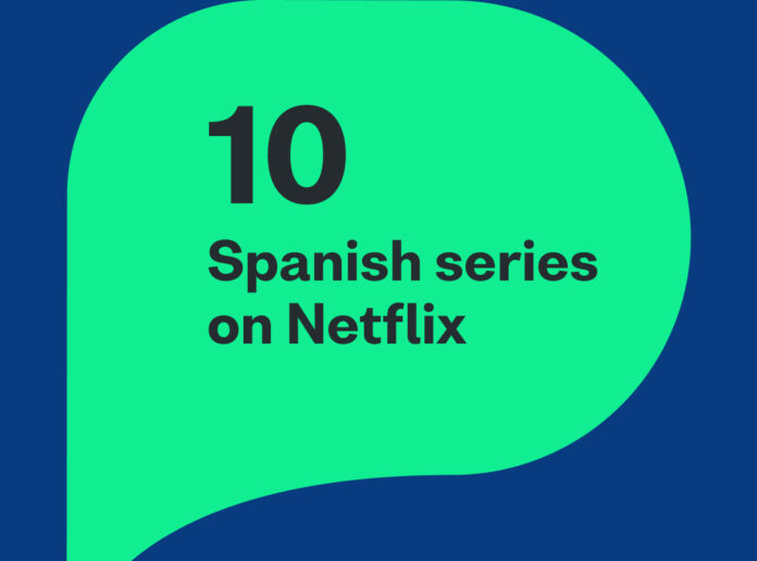 Learn Spanish from home with these 10 Spanish Netflix series